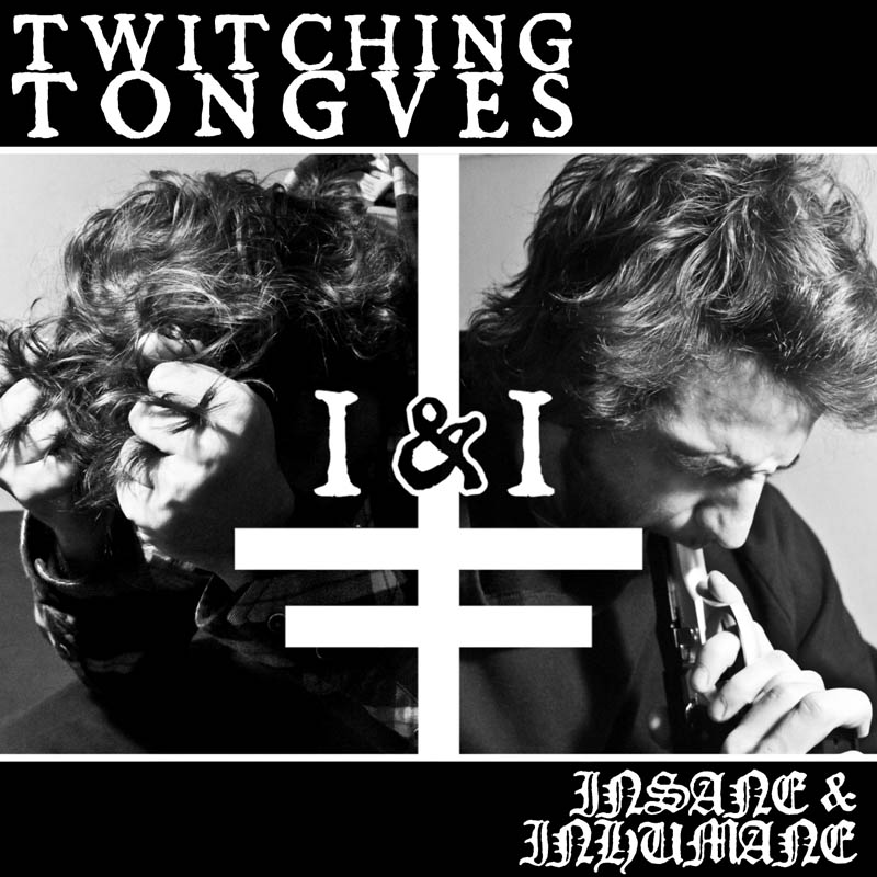 Twitching Tongues - Insane And Inhumane CD-Cover